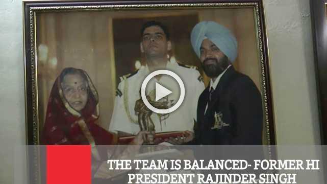 The Team Is Balanced- Former Hi President Rajinder Singh