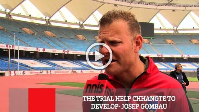The Trial Help Chhangte To Develop- Josep Gombau