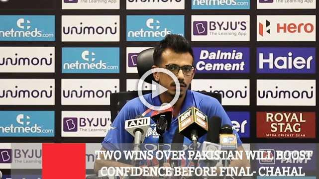 Two Wins Over Pakistan Will Boost Confidence Before Final- Chahal