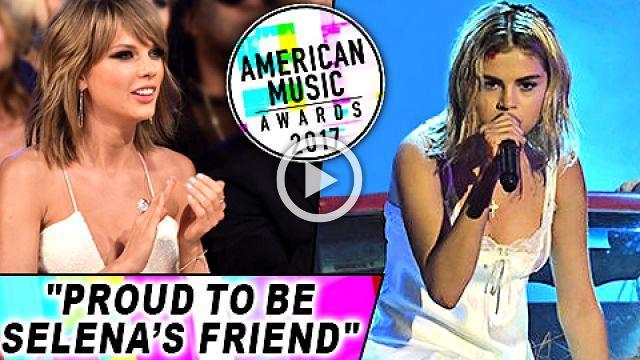 Taylor Swift On Selena Gomezs Performance at 2017 AMAs Selena Gomez Wolves 2017 AMAs