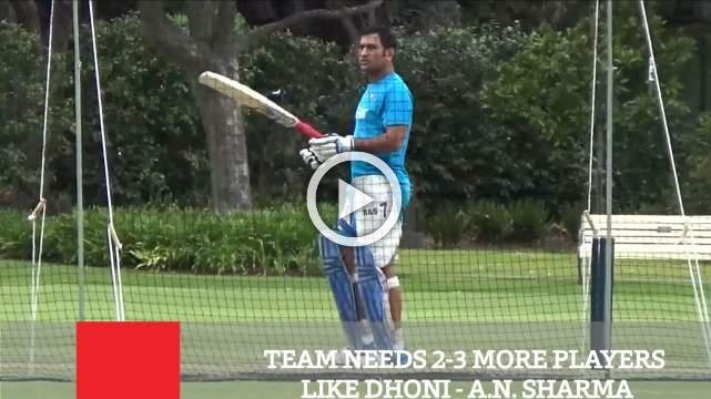 Team Needs 2-3 More Players Like Dhoni - A.N. Sharma