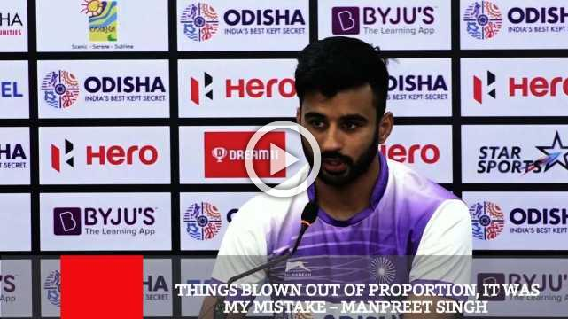 Things Blown Out Of Proportion, It Was My Mistake – Manpreet Singh