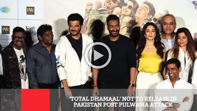 'Total Dhamaal' Not To Release In Pakistan Post Pulwama Attack