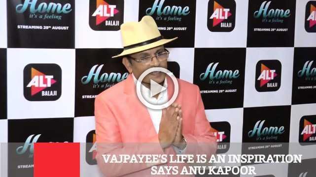 Vajpayee's Life Is An Inspiration Says Anu Kapoor