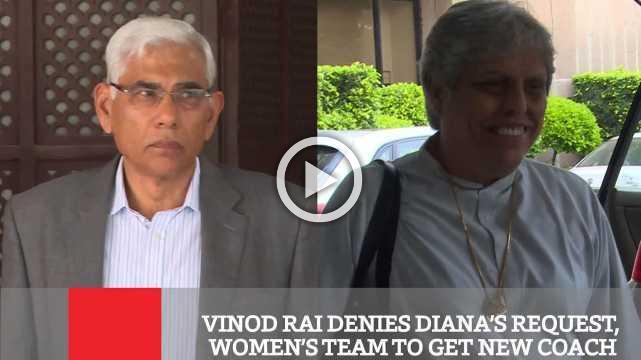 Vinod Rai Denies Diana's Request, Women's Team To Get New Coach