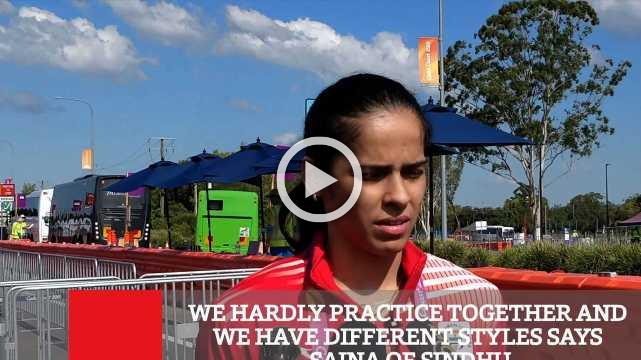 We Hardly Practice Together And We Have Different Styles Says Saina On Sindhu
