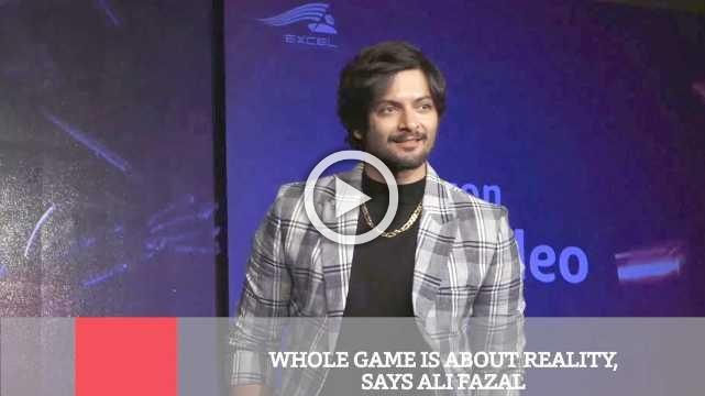 Whole Game Is About Reality, Says Ali Fazal