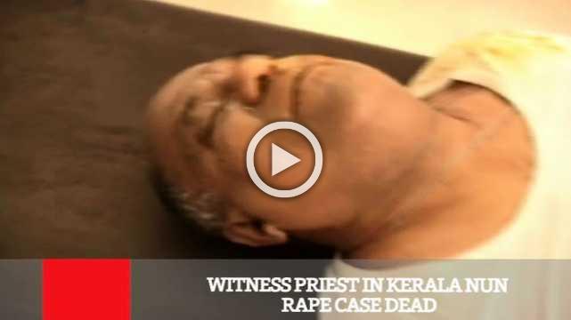 Witness Priest In Kerala Nun Rape Case Dead