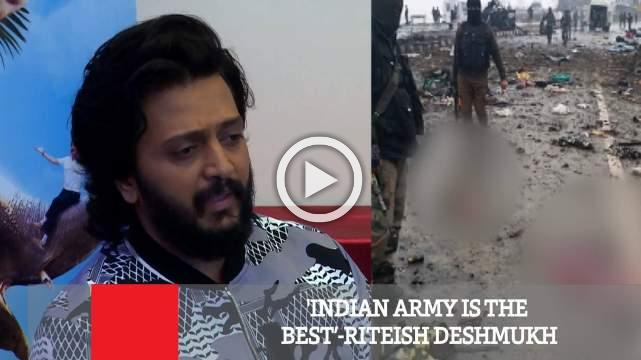 'Indian Army Is The Best'-Riteish Deshmukh