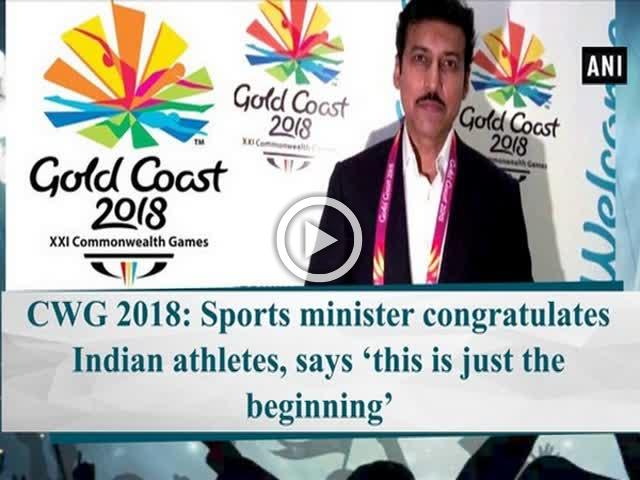 CWG 2018: Sports minister congratulates Indian athletes, says 'this is just the beginning'