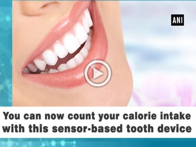 You can now count your calorie intake with this sensor-based tooth device