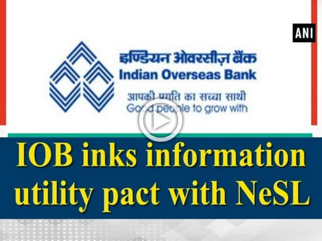 IOB inks information utility pact with NeSL