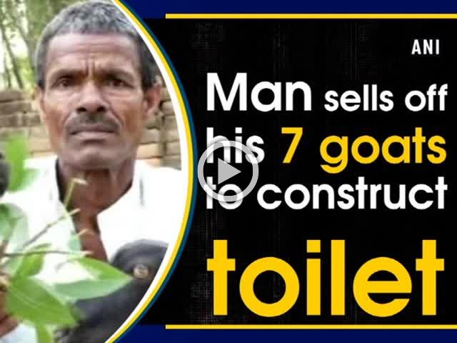 Man sells off his 7 goats to construct toilet