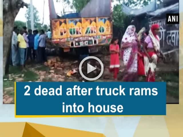 2 dead after truck rams into house
