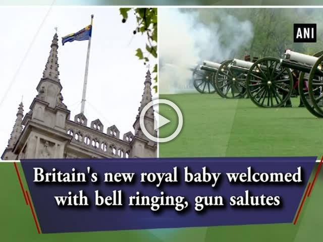 Britain's new royal baby welcomed with bell ringing, gun salutes