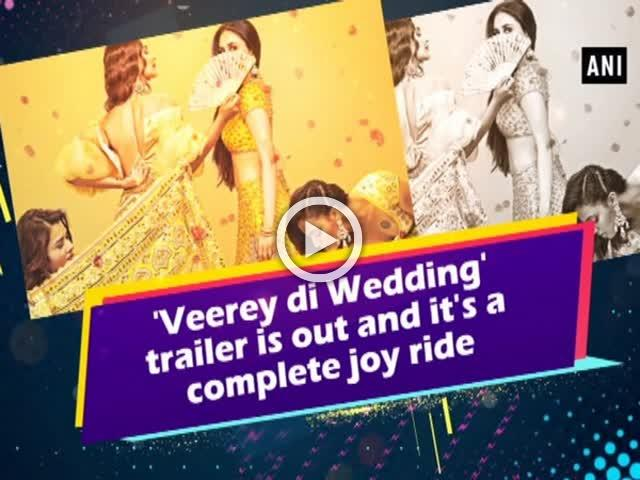 'Veerey di Wedding' trailer is out and it's a complete joy ride