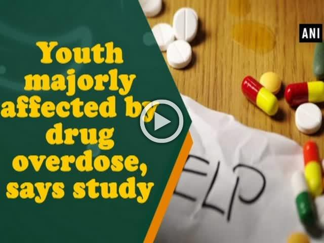 Youth majorly affected by drug overdose, says study