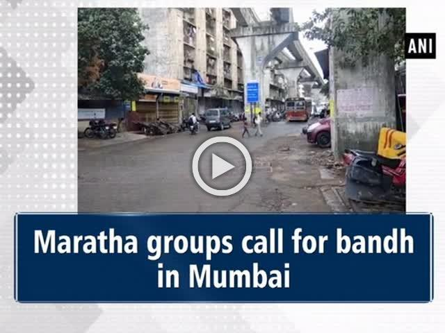 Maratha groups call for bandh in Mumbai