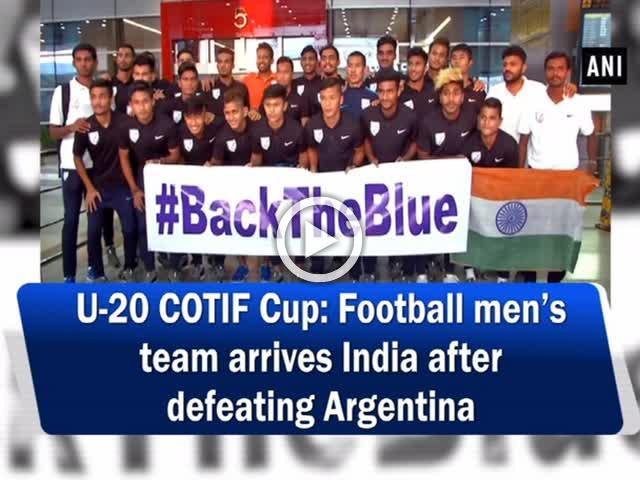 U-20 COTIF Cup: Football men's team arrives India after defeating Argentina