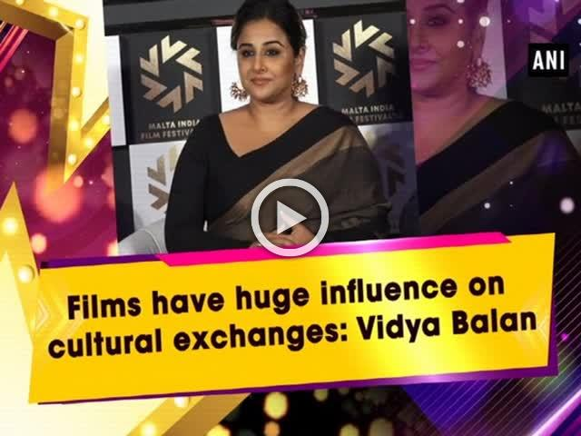 Films have huge influence on culture exchanges: Vidya Balan