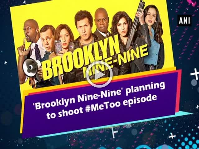 'Brooklyn Nine-Nine' planning to shoot #MeToo episode