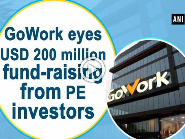 GoWork eyes USD 200 Mn fund-raising from PE investors