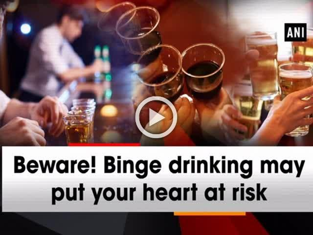 Beware! Binge drinking may put your heart at risk