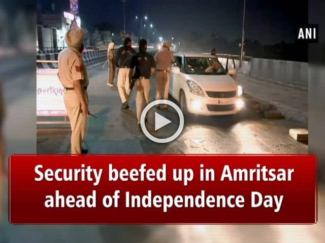 Security beefed up in Amritsar ahead of Independence Day