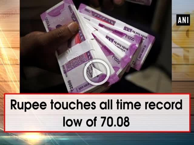 Rupee touches all time record low of 70.08