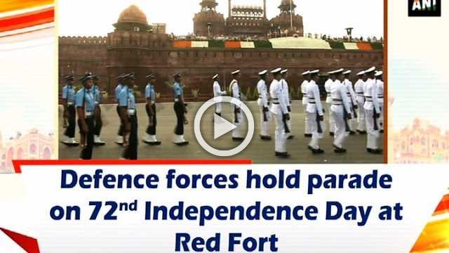 Defence forces hold parade on 72nd Independence Day at Red Fort