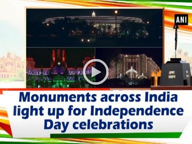 Monuments across India light up for Independence Day celebrations