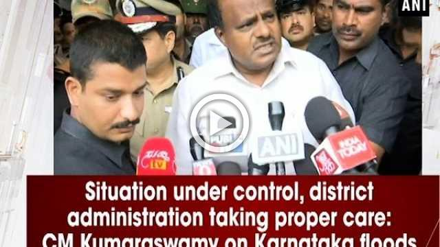 Situation under control, district administration taking proper care: CM Kumaraswamy on Karnataka floods