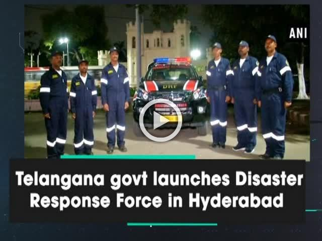 Telangana govt launches Disaster Response Force in Hyderabad