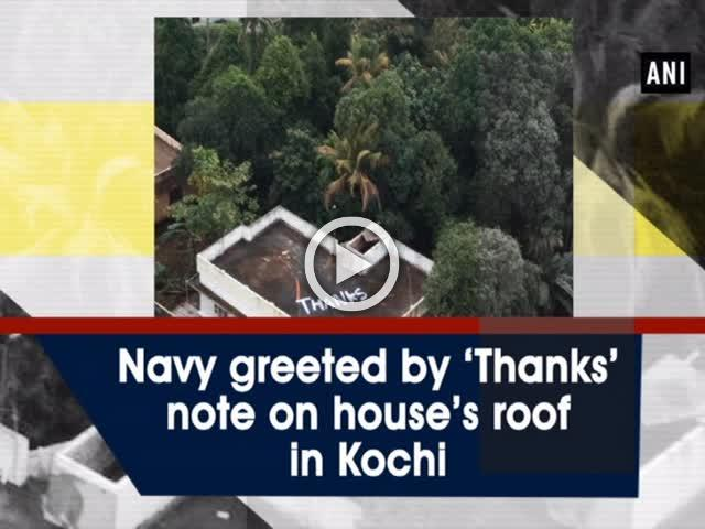 Navy greeted by 'Thanks' note on house's roof in Kochi