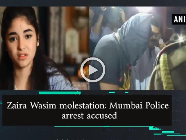 Zaira Wasim molestation: Mumbai Police arrest accused