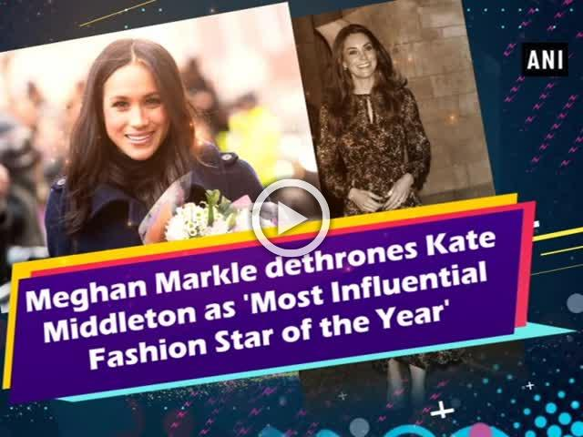 Meghan Markle dethrones Kate Middleton as 'Most Influential Fashion Star of the Year'
