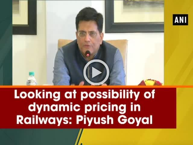 Looking at possibility of dynamic pricing in Railways: Piyush Goyal