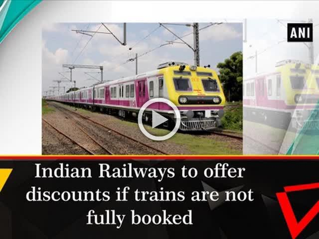 Indian Railways to offer discounts if trains are not fully booked