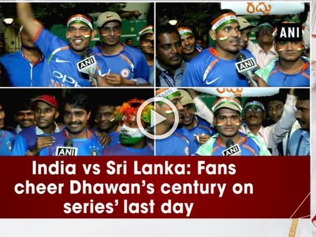 India vs Sri Lanka: Fans cheer Dhawan's century on series' last day