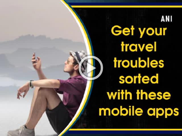 Get your travel troubles sorted with these mobile apps