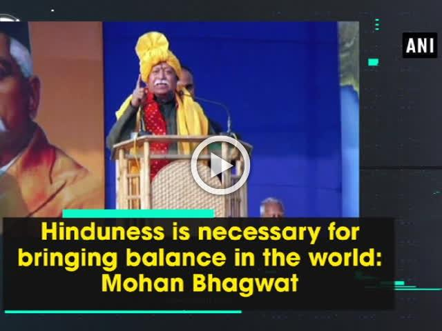 Hinduness is necessary for bringing balance in the world: Mohan Bhagwat