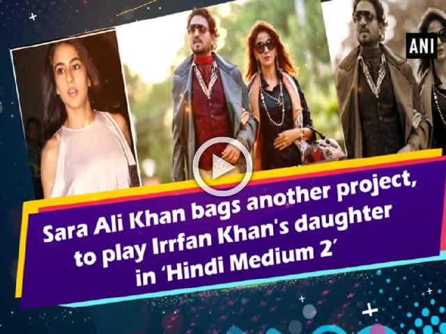 Sara Ali Khan bags another project, to play Irrfan Khan's daughter in 'Hindi Medium 2'