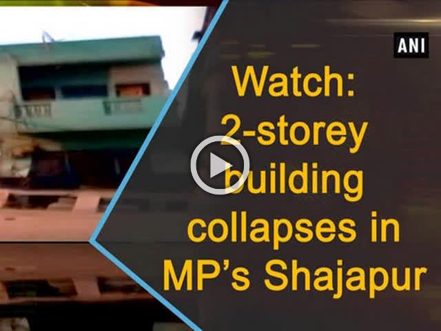 Watch: 2-storey building collapses in MP's Shajapur
