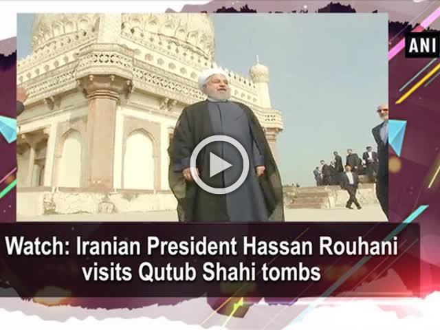 Watch: Iranian President Hassan Rouhani visits Qutub Shahi tombs
