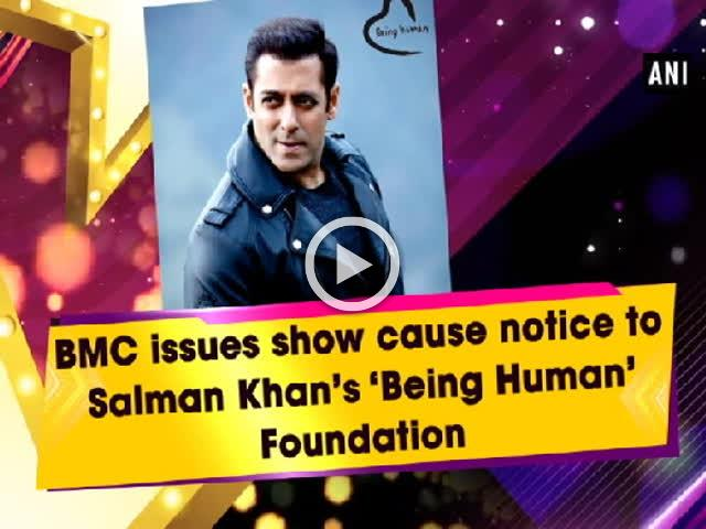 BMC issues show cause notice to Salman Khan's 'Being Human' Foundation