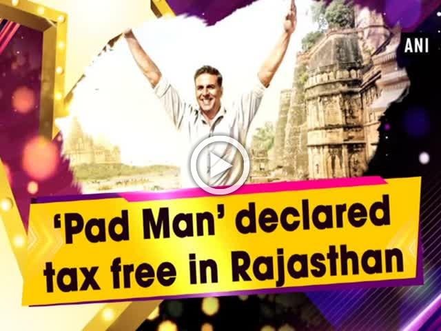 'Pad Man' declared tax free in Rajasthan