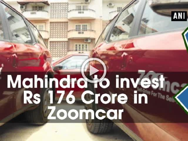 Mahindra to invest 176 Crore in Zoomcar