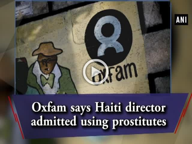 Oxfam says Haiti director admitted using prostitutes