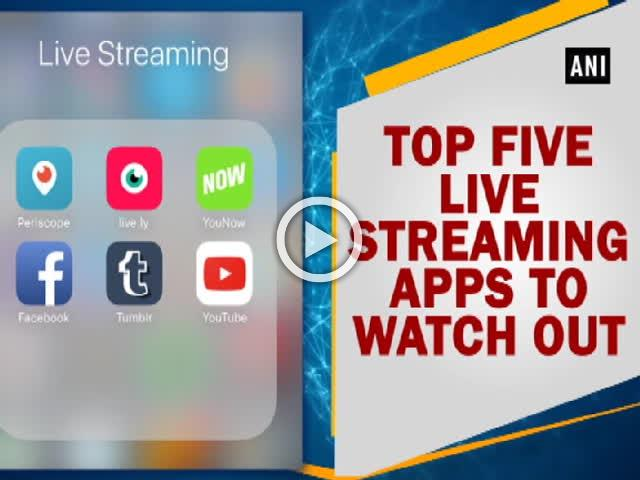 Top five live streaming apps to watch out