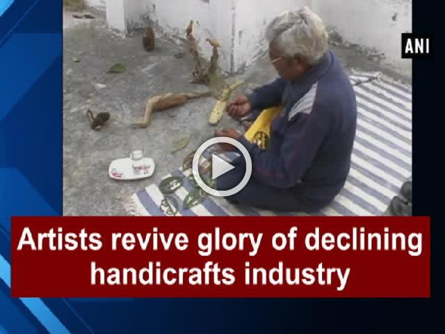 Artists revive glory of declining handicrafts industry